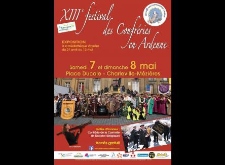 Une cinquantaine de confréries françaises et belges se réuniront à l'occasion de la 13ème édition de ce festival unique en France, les 7 et 8 mai 2016 à Charleville-Mézières, dans les Ardennes au Nord-est de la France